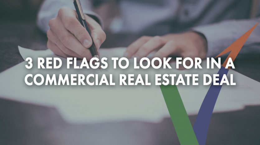 3 Read Flags to Look For in a Commercial Real Estate Deal Vantage Commercial